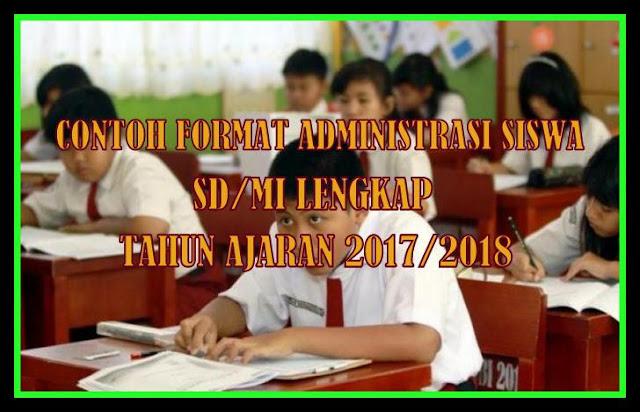 Contoh Format Administrasi Siswa SD/MI Tahun Ajaran 2017/2018