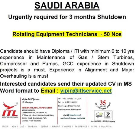 50 Rotating Equipment Technicians wanted for 3 Months Shutdown in Saudi Arabia - ITL Services Mumbai