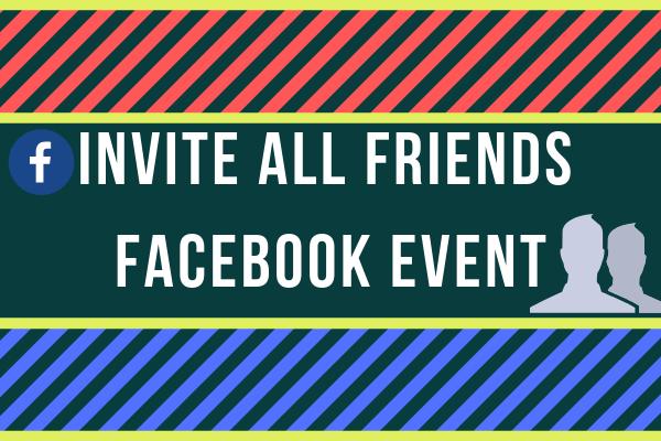 Invite All Friends Facebook Event