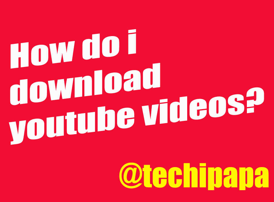 How do I download YouTube videos to my computer