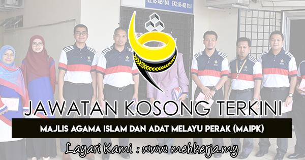 Jawatan Kosong Terkini 2018 di Majlis Agama Islam dan Adat Melayu Perak (MAIPk)