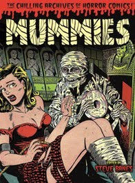 My latest book: Mummies!: Classic Monsters of Pre-Code Horror Comics