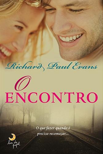 """News: Capa do livro """"O Encontro"""" do autor Richard Paul Evans. 17"""