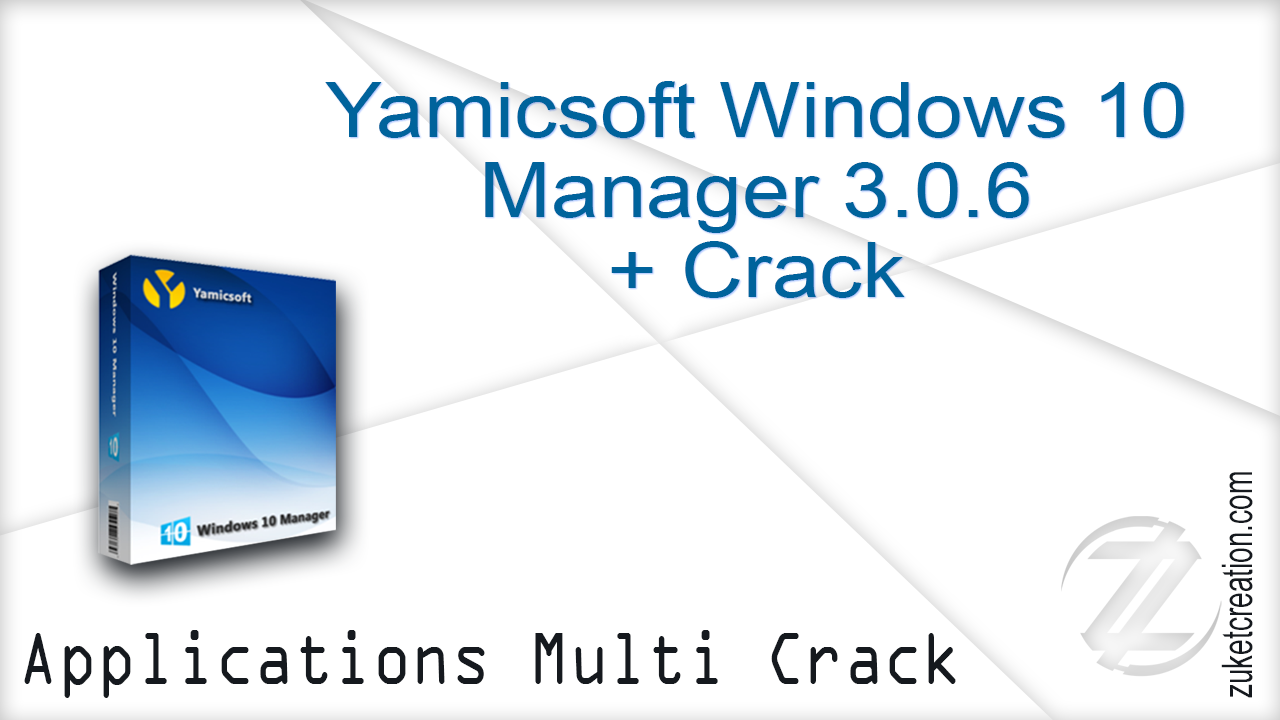 Asal Jadi: Yamicsoft Windows 10 Manager 3 0 6 + Crack