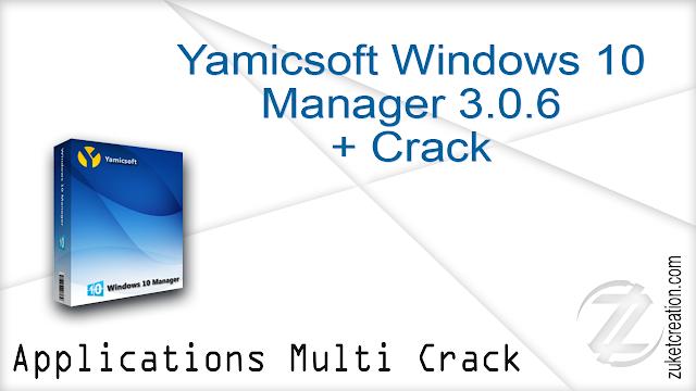 Yamicsoft Windows 10 Manager 3.0.6 + Crack