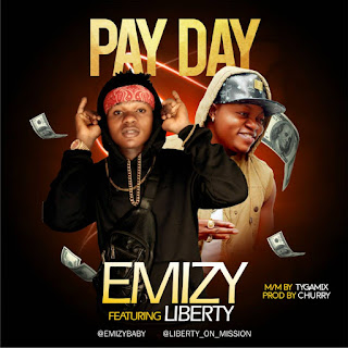 Emizy ft. Liberty – Pay Day