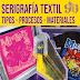 ¿Qué es Serigrafía textil? ¿Qué procesos y materiales usa el Serigrafista?