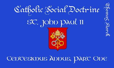 http://practicaldistributism.blogspot.com/2015/05/csd-st-jpii-centesimus-annus-1.html