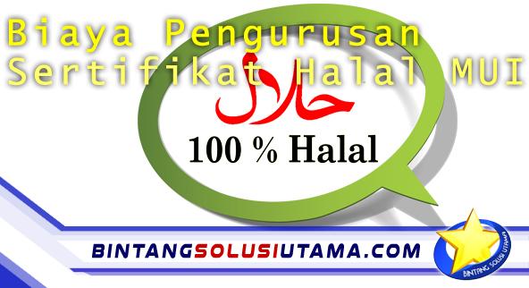 Biaya Pengurusan Sertifikat Halal MUI