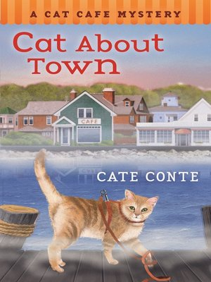 Cate Conte Cat Cafe Mystery  Cat About Town