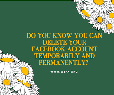 Do you know you can delete your Facebook account temporarily and permanently?