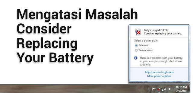 Solusi mengatasi consider replacing your battery