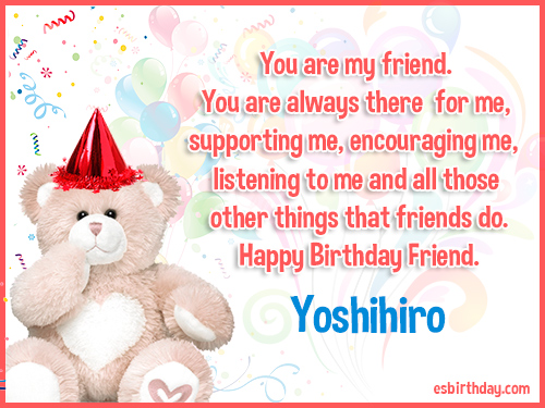 Yoshihiro Happy birthday friends always