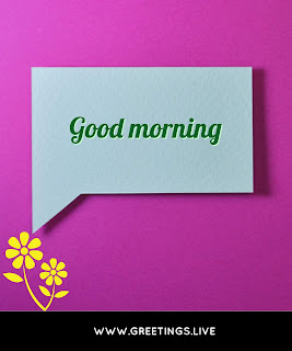 Best good morning wishes image greetings