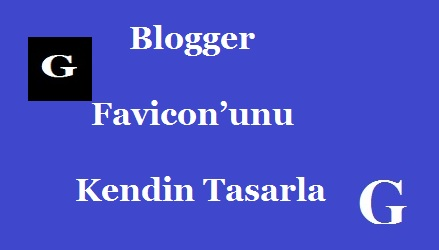 Blogger Favicon'unu Nasıl Tasarlanır