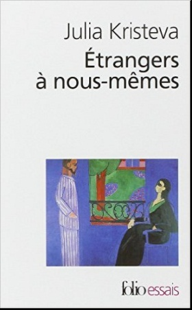 Essai : Étrangers à nous-mêmes, Julia Kristeva