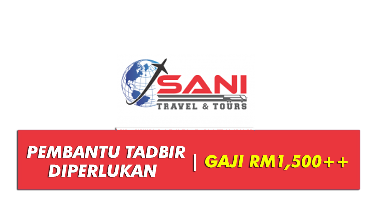 Jawatan Kosong di Sani Travel & Tours Sdn Bhd
