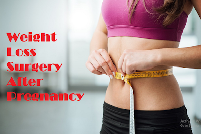 Weight Loss Surgery After Pregnancy