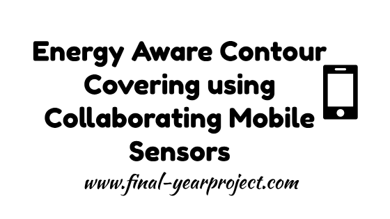 Energy Aware Contour Covering using Collaborating Mobile Sensors