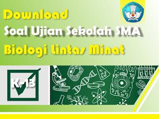 Download soal US Biologi Lintas Minat SMA Kurikulum  Download Latihan Soal US Biologi Lintas Minat SMA Kurikulum 2013