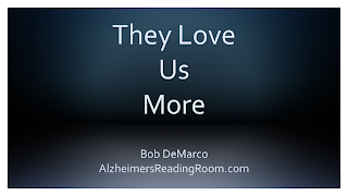 They Love Us More | Alzheimer's Reading Room