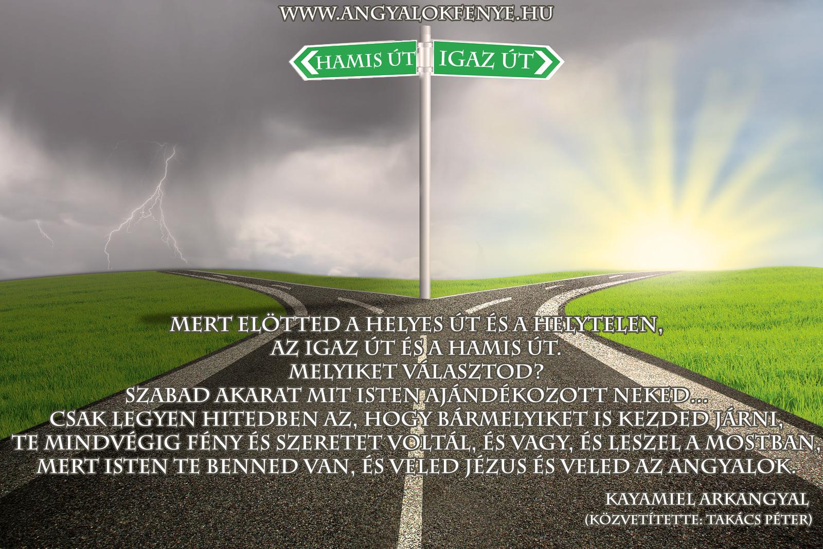 Kayamiel arkangyal üzenete: Igaz út, Hamis út