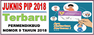 JUKNIS PROGRAM INDONESIA PINTAR (PIP) TERBARU PERMENDIKBUD 9 TAHUN 2018
