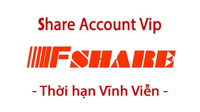 TIỆN ÍCH Share Acc Vip Fshare.vn vĩnh viễn miễn phí, link vip tốc độ cao