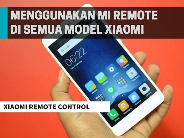 Cara Menggunakan Mi Remote di Semua Model Xiaomi Terbaru Tutorial Menggunakan Mi Remote di Semua Model Xiaomi Terbaru