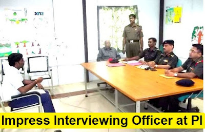 How to Impress Interviewing Officer at Personal Interview for SSB