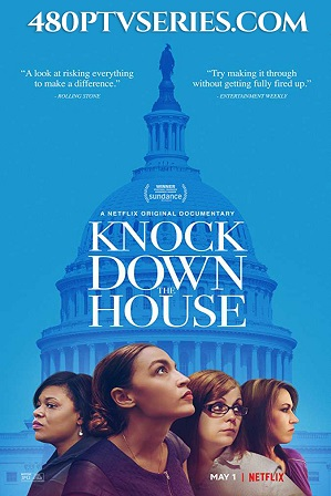 Download Knock Down the House (2019) 850MB Full Hindi Dual Audio Movie Download 720p Web-DL Free Watch Online Full Movie Download Worldfree4u 9xmovies