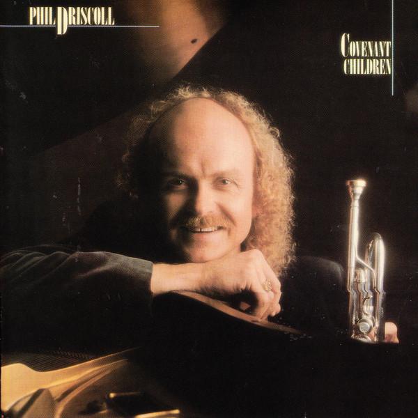 Phil Driscoll-Covenant Children-
