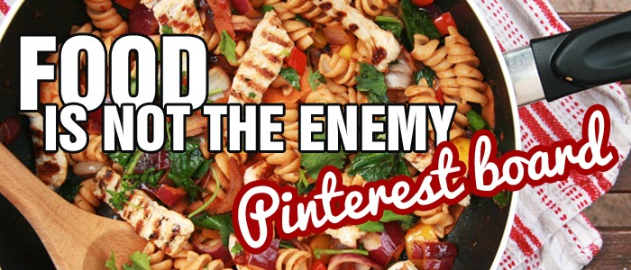 Food is not the Enemy pinterest board.