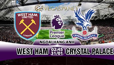 Nhận định - Soi kèo: West Ham vs Crystal Palace, 02h45 ngày 31/01