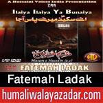 http://www.humaliwalayazadar.com/2015/10/fatemah-ladak-nohay-2016.html