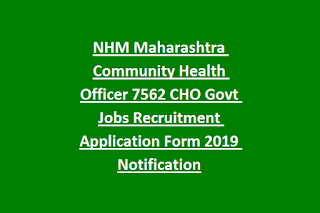 NHM Maharashtra Community Health Officer 7562 CHO Govt Jobs Recruitment Application Form 2019 Notification