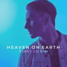 Heaven On Earth - Stars Go Dim Lyrics