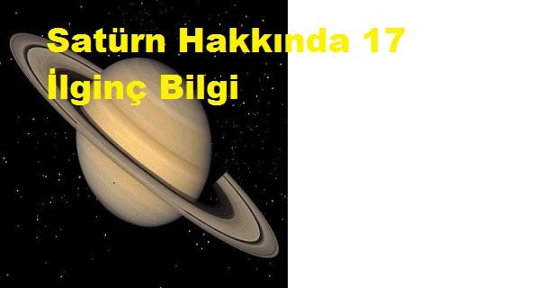 Satürn Hakkında 17 İlginç Bilgi