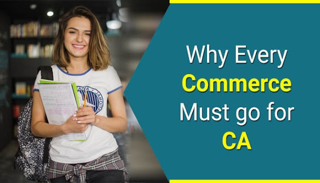 Few Reasons Why Every Commerce Student Should go for CA