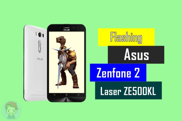 Cara Flashing Asus Zenfone 2 Laser (ZE500KL)