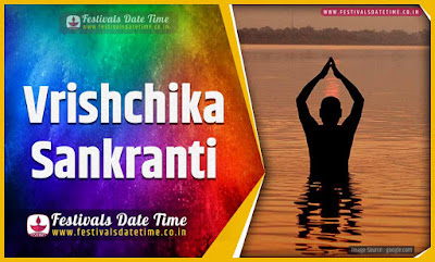 2022 Vrishchika Sankranti Date and Time, 2022 Vrishchika Sankranti Festival Schedule and Calendar