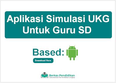 Aplikasi Simulasi UKG Terbaru Berbasis Android untuk Guru SD