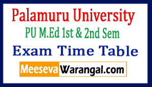 Palamuru University PU M.Ed 1st  2nd Sem Exam Time Table