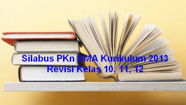 Silabus PKn SMA Kurikulum 2013 Revisi Kelas 10, 11, 12