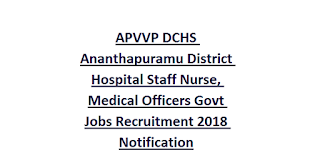 APVVP DCHS Ananthapuramu District Hospital Staff Nurse, Medical Officers Govt Jobs Recruitment 2018 Notification