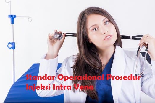 Standar Operasional Prosedur Injeksi Intra Vena