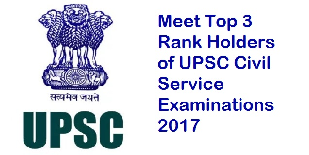 upsc result 2017 top 3 rank holders