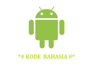 android, tips trik, kode rahasia