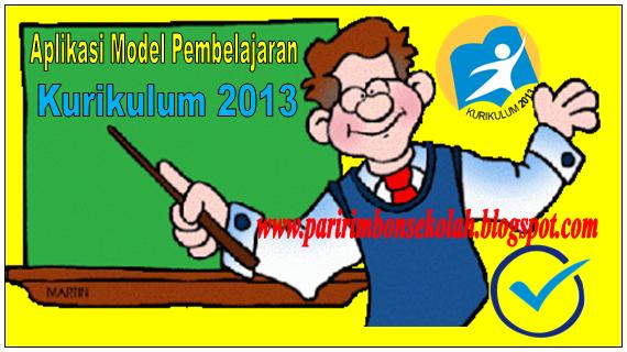 DOWNLOAD APLIKASI MODEL PEMBELAJARAN KURIKULUM 2013 TERBARU