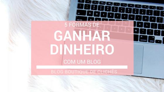 5formas de ganhar dinheiro com  blog